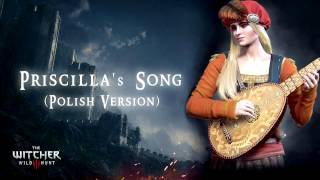 "The Witcher 3 - Priscilla's Song Polish Version (Pieśń Priscilli - ""Wilcza Zamieć"")"
