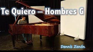Te Quiero - Hombres G (Cover Piano) Dennis Zenón