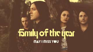 Family of the Year - May I Miss You (Audio)
