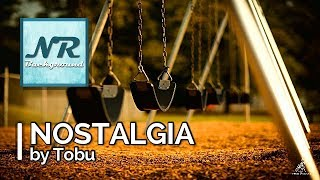 ✰ NO COPYRIGHT MUSIC ✰ Nostalgia - Tobu ✰ NR Background
