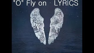 Fly on (O) - Coldplay Lyrics