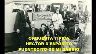 HÉCTOR D'ESPOSITO -  PUENTECITO DE MI BARRIO  - TANGO
