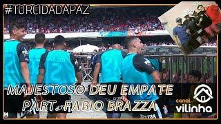 Majestoso deu empate - Participação Fabio Brazza