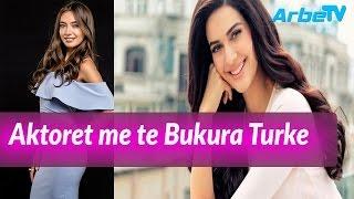 Aktoret me te Bukura Turke | Arbe TV
