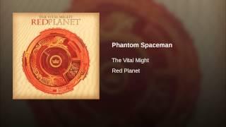 Phantom Spaceman