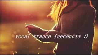 VOCAL TRANCE INOCENCIA...♫
