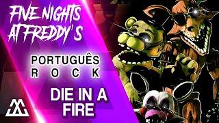 Five Nights at Freddy's 3 Song - Morra No Fogo / Die in a Fire (Rock Cover em Português)