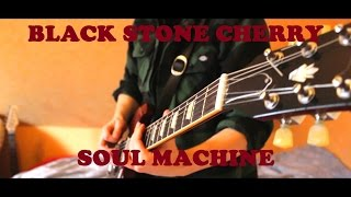 Black Stone Cherry Soul Machine (Guitar Cover)