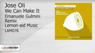 Jose Oli - We Can Make It (Emanuele Gulmini Remix)