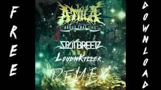 Attila - Bout That Life (Splitbreed & Loud N Killer remix)