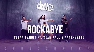 Rockabye   Clean Bandit Ft. Sean Paul & Anne Marie   Choreography   FitDance Life