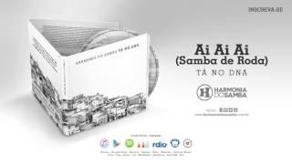 Harmonia do Samba - Ai Ai Ai (Samba de Roda) (Áudio Oficial)