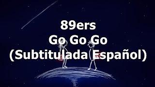 89ers - Go Go Go (Subtitulada Español)