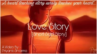 Love Story - (Short Sad Story)