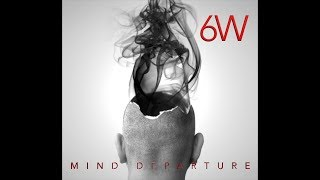 6W - Mind Departure (Official Music Video)