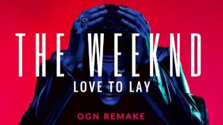 The Weeknd- Love To Lay Instrumental (OGN Remake)