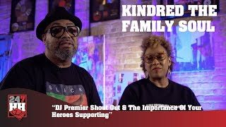 Kindred The Family Soul - DJ Premier Shout Out & Heroes Supporting (247HH Exclusive)