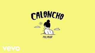 Caloncho - Palmar (Lyric Video)