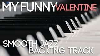 My Funny Valentine | Smooth Jazz Play-along Backing Track in Cm