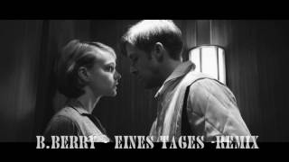 B.Berry -  Eines Tages 2017 ( Remix )