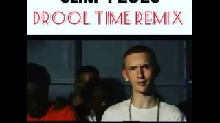 Slim Feces - Drool Time Remix