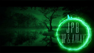 "JPB - ""UP & AWAY"" [FREE DOWNLOAD]"