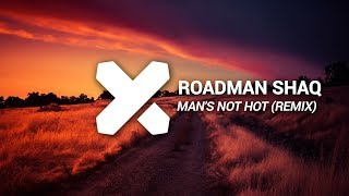 Roadman Shaq - Man's Not Hot (Stiekz Remix)