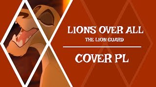 【♫】The Lion Guard - Lions Over All【COVER PL】