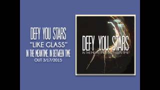 Defy You Stars - Like Glass (NEW SINGLE)