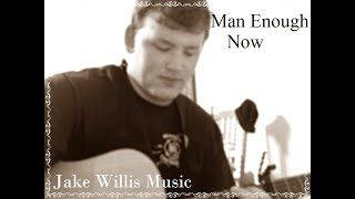 Man Enough Now - Chris Bandi | Jake Willis Music