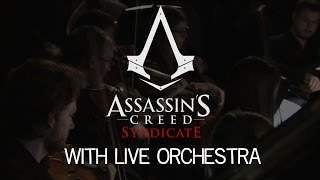 Assassin's Creed Syndicate with live orchestra!