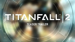 PS4 - Titanfall 2 Teaser Trailer