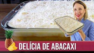 DELÍCIA DE ABACAXI FÁCIL SEM GLÚTEN SEM LACTOSE