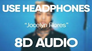 XXXTentacion - Jocelyn Flores (8D Audio) 🎵