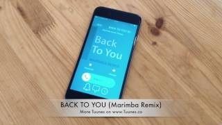 BACK TO YOU Ringtone - Louis Tomlinson feat. Bebe Rexha Tribute Marimba Remix Ringtone