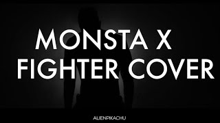 [Cover] MONSTA X 몬스타엑스 - FIGHTER (+English lyrics)