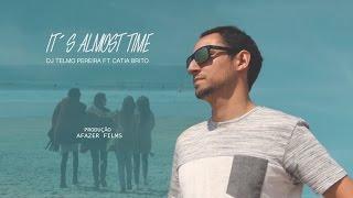 Telmo Pereira feat. Catia Brito- It´s Almost Time (Official Music Video)