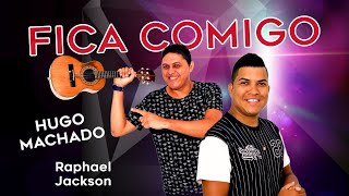 Fica Comigo - Hugo Machado