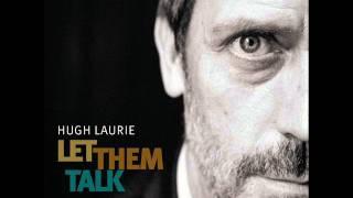 Hugh Laurie - Hallelujah, I Love Her So