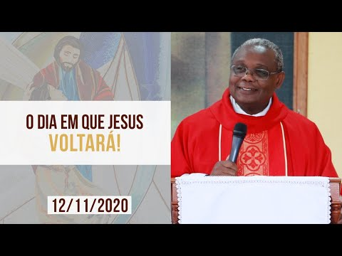 Padre José Augusto: O Dia em que Jesus Voltará!