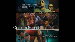 """New Video Out Now! """"African Girls (Ethiopian Girls)"""" Check It Out!"""