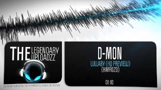 D-Mon - Lullaby [HQ + HD PREVIEW]