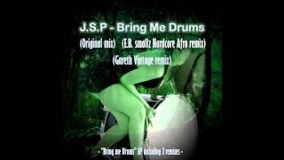 J.S.P - Bring Me Drums (EB smallz Hardcore Afro remix) (EP)