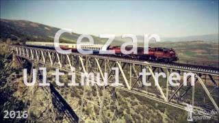Cezar - Ultimul tren (Prod. Sinima Beats)