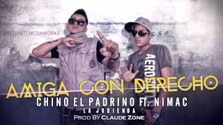 Chino El Padrino Ft. Nimac - Amiga Con Derecho [Oficial  Audio 2014]