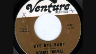 Robert Thomas - Bye Bye Baby