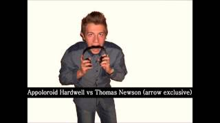 Appoloroid Hardwell vs Thomas Newson arrow exclusive