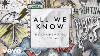 The Chainsmokers - All We Know ft. Phoebe Ryan (Audio)
