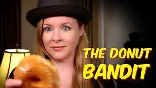 """The Donut Bandit"""