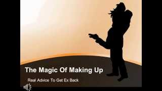 The Magic of Making Up:How Do I Get My Ex Boyfriend Back